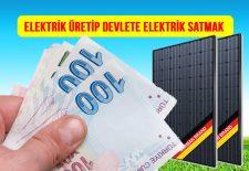 güneş enerjisinden elektrik üretip devlete elektrik satma