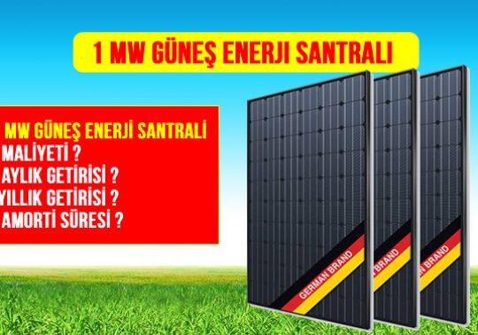 1 MW güneş enerji santrali maliyeti kurulumu aylık yıllık geliri