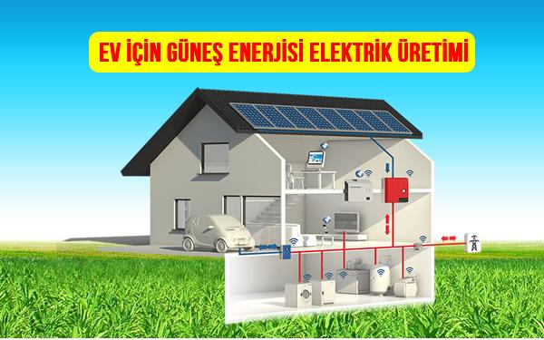 Ev Tipi Güneş Enerjisi Paketleri