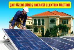 10 kw çatı üzeri güneş enerjisi elektrik üretimi kurulumu