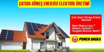 Çatı üstü güneş enerjisi başvurusu nasıl yapılır,lisanssız ges başvuru süreci, çatı üzeri güneş paneli elektrik üretimi başvuru süreci,çatı üstü ges,ges çatı uygulaması,10 kw çatı ges,10 kw altı çatı,ges çatı kurulumu,çatı tipi ges projeleri