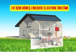 EV tipi gunes enerjisi solar enerji panel fiyatlari