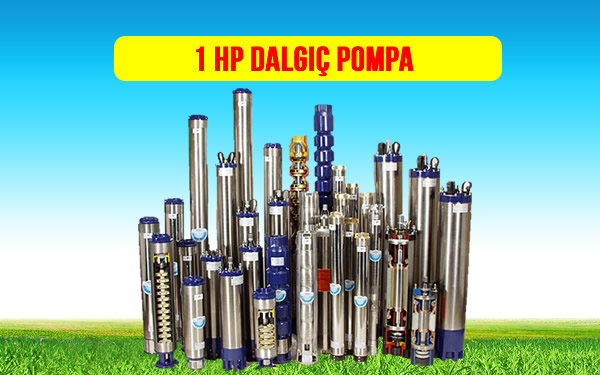 1 HP dalgıç pompa fiyatları modelleri özellikleri markaları alarko coverco üstünel impo