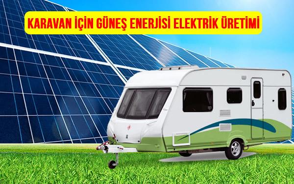 karavan güneş enerjisi fiyatları