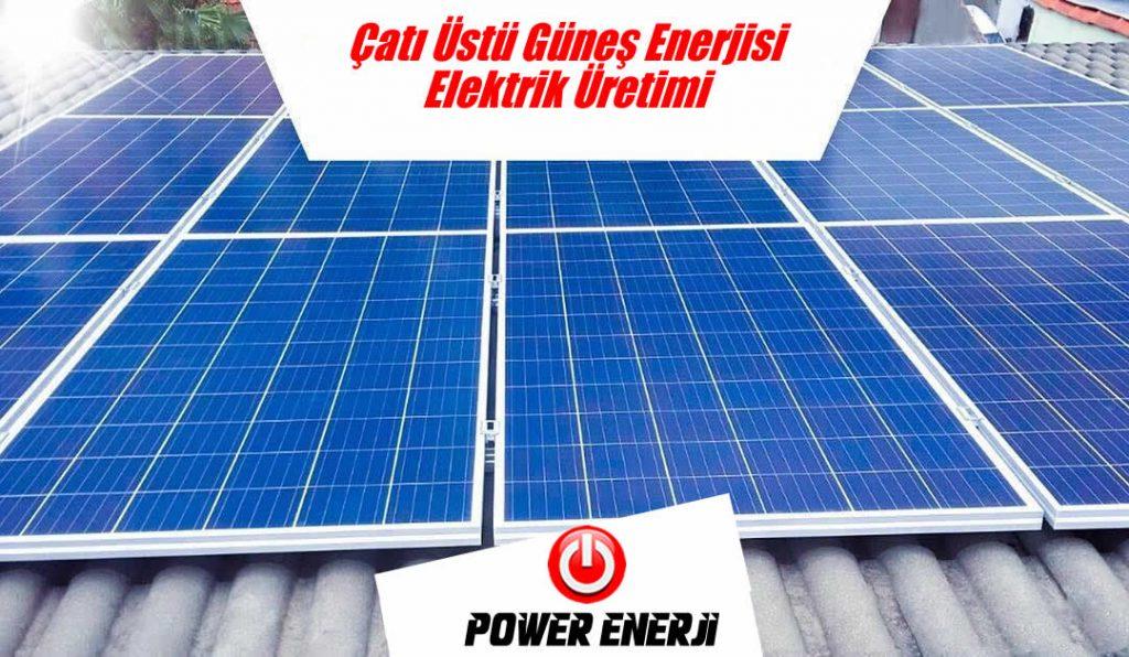 cati-ustu-gunes-enerji-sistemleri-elektrik-uretimi