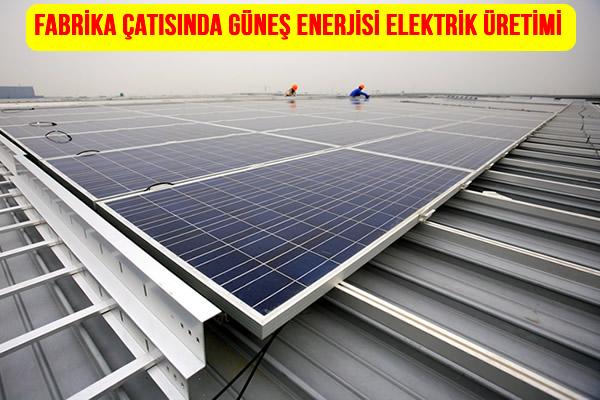 Fabrika için güneş enerjisi elektrik üretimi maliyeti