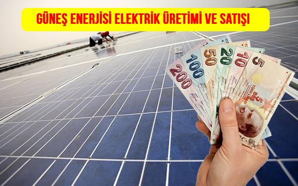 Güneş Enerjisi Elektrik Üretimi enerji Satışı
