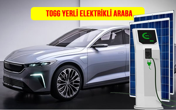 togg yerli elektrikli otomobil, araba, araç fiyatı