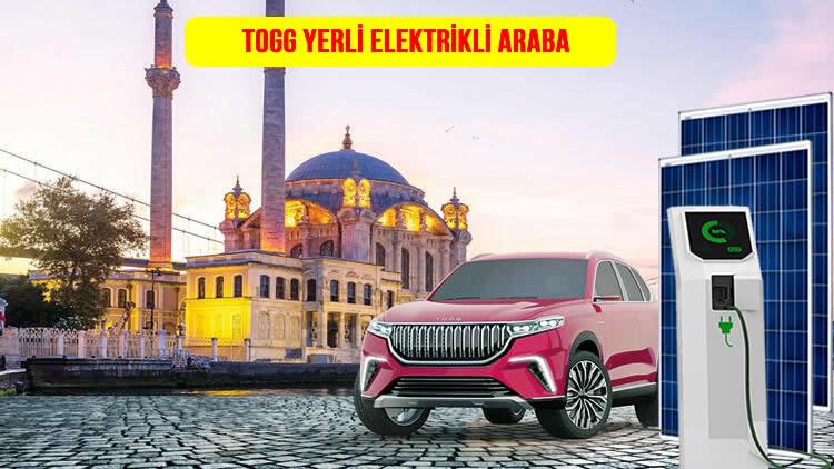 togg yerli elektrikli araç fiyatı
