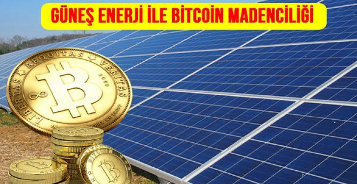 Güneş Enerjisi Elektrik Üretimi İle Bitcoin Üretimi