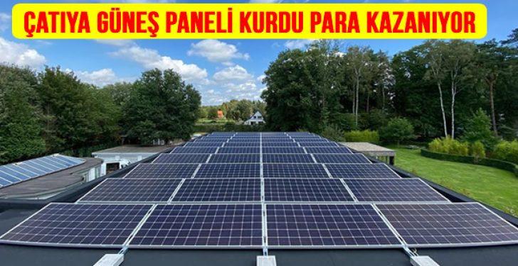 Fabrika Çatısına Solar Panel Güneş Enerjisi Kurdu Her Ay 100 Bin Lira Kazanıyor