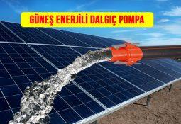 Güneş enerjili dalgıç pompa fiyatı kurulumu su çekme çıkarma tarla sulama pompası yağmurlama damla kuyu pompası