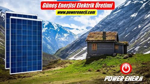 bag-evi-gunes-enerjisi-elektrik-uretimi-maliyeti-power-enerji