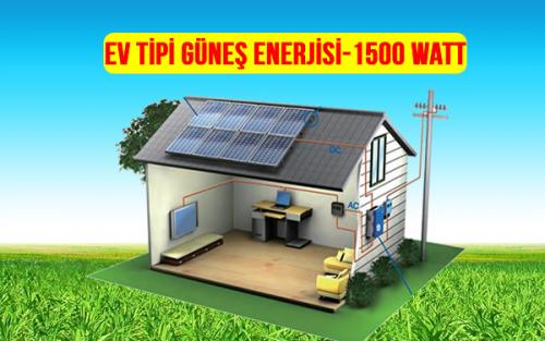 ev tipi güneş enerjisi 1500 watt