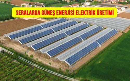 seralarda güneş enerjisi elektrik üretimi sera ısıtma sistemleri